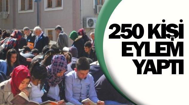Eylem yapan 250 kişiye müdahale edilmedi!