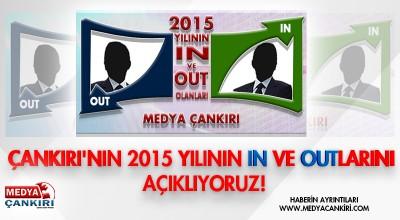 ÇANKIRI'NIN 2015 YILININ IN VE OUTLARINI AÇIKLIYORUZ!