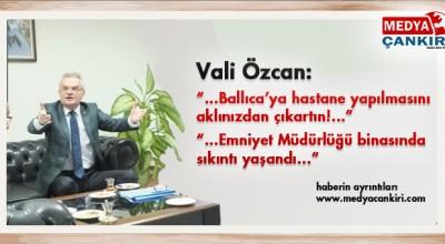 Vali Özcan Sorulara açıklık getirdi!